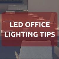 LED Office Lighting Tips