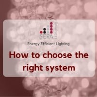 Energy Efficient Lighting – how to choose the right system